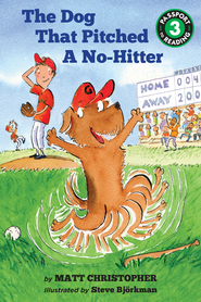 The Dog That Pitched a No-Hitter / Illustrated - eBook  -     By: Matt Christopher     Illustrated By: Steve Bjorkman