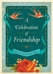 A Celebration of Friendship - eBook  -     By: Helen Steiner Rice