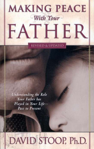 Making Peace with Your Father  -     By: David Stoop