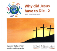 Steps to Life CD4 - Why did Jesus have to Die - Part 2  -     By: Peter Horrobin