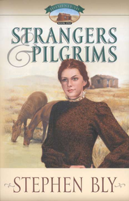 Strangers & Pilgrims, Homestead Series #1   -     By: Stephen Bly