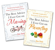 Best Advice I Ever Got on Marriage and Best Advice I Ever Got on Parenting  -              By: Jim Daly