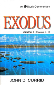 Exodus 1-18: Evangelical Press Study Commentary  -     By: John D. Currid