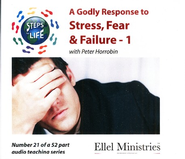 Steps to Life CD21 - A Godly Response to Stress, Fear & Failure - 1  -     By: Peter Horrobin