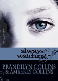 Always Watching - eBook  -     By: Brandilyn Collins, Amberly Collins