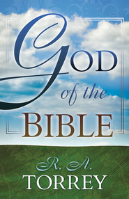The God of the Bible - eBook  -     By: R.A. Torrey