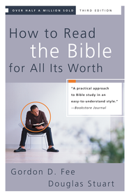 How to Read the Bible for All Its Worth / New edition - eBook  -     By: Gordon D. Fee, Douglas Stuart