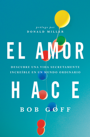 El Amor Hace, eLibro  (Love Does, eBook)  -     By: Bob Goff