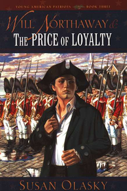 Young American Patriots #3: Will Northaway and the Price  of Loyalty  -              By: Susan Olasky