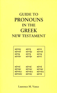 Guide to Pronouns in the Greek New Testament  -     By: Laurence M. Vance