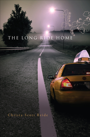 The Long Ride Home - eBook  -     By: Christa Scott Reide