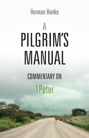A Pilgrim's Manual - eBook  -     By: Herman Hanko