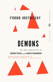 Demons: Formerly translated as The Possessed   -              By: Fyodor Dostoevsky, Larissa Volokhonsky, Richard Pevear