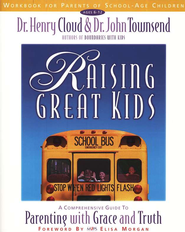 Raising Great Kids Workbook for Parents of School-Age  Children (Ages 6-12)  -              By: Dr. Henry Cloud, Dr. John Townsend