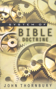 System of Bible Doctrine   -     By: John Thornbury