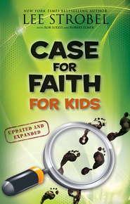 Case for Faith for Kids, Updated and Expanded - eBook  -     By: Lee Strobel