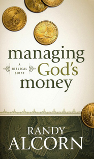 Managing God's Money: A Biblical Guide  -     By: Randy Alcorn