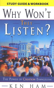 Why Won't They Listen? Study Guide & Workbook   -     By: Ken Ham