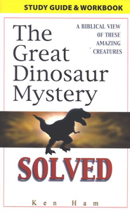 The Great Dinosaur Mystery Solved, Study Guide & Workbook   -     By: Ken Ham