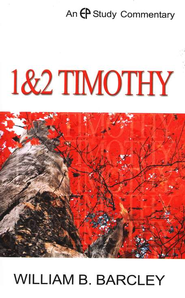 1 & 2 Timothy  -     By: William B. Barcley
