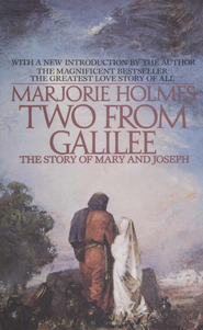 Two From Galilee: The Story Of Mary And Joseph - eBook  -     By: Marjorie Holmes