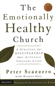 The Emotionally Healthy Church, Expanded Edition: A Strategy for Discipleship That Actually Changes Lives - eBook  -     By: Peter Scazzero, Warren Bird