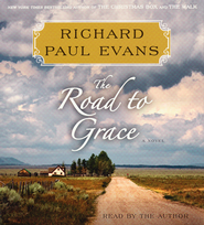 Road To Grace: The Third Journal In The Walk Series: A Novel  -              By: Richard Evans