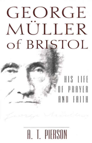 George Muller of Bristol   -     By: Arthur T. Pierson