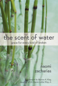The Scent of Water: Grace For Every Kind of Broken - eBook   -     By: Naomi Zacharias