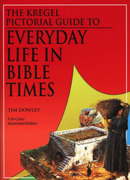 Kregel Pictorial Guide To Everyday Life In Bible Times Times  -              By: Tim Dowley