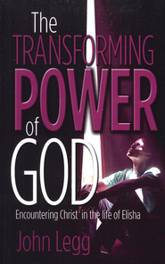 The Transforming Power of God   -     By: John Legg