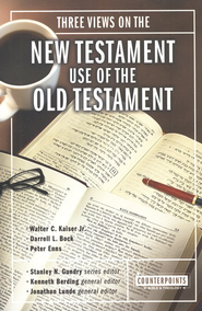 Three Views on the New Testament Use of the Old Testament - eBook  -     Edited By: Stanley N. Gundry, Kenneth Berding, Jonathan Lunde     By: Walter C. Kaiser Jr., Darrell L. Bock, Peter E. Enns