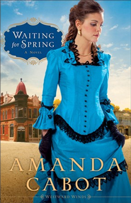 Waiting for Spring,Westward Winds Series #2 -eBook    -     By: Amanda Cabot