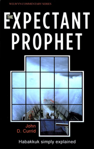 Expectant Prophet-Habakkuk: Welwyn Commentary Series  -              By: John Currid