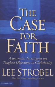 The Case for Faith   -     By: Lee Strobel