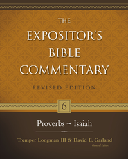 Proverbs-Isaiah / New edition - eBook  -     Edited By: Tremper Longman III, David E. Garland     By: A.P. Ross, J.E. Shepherd, G.M. Schwab & G.W. Grogan