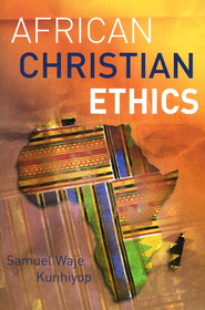 African Christian Ethics - eBook  -     By: Dr. Samuel Kunhiyop