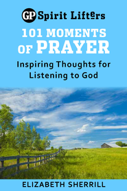 101 Moments of Prayer: Inspiring Thoughts for Listening to God - eBook  -     By: Elizabeth Sherrill