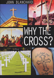 Why The Cross?  -     By: John Blanchard