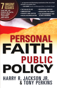 Personal Faith, Public Policy: The 7 urgent issues that we, as people of faith, need to come together and solve. - eBook  -     By: Harry R. Jackson Jr., Tony Perkins