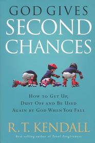 God Gives Second Chances: How to get up, dust off and be used again by God when you fall - eBook  -     By: R.T. Kendall