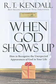 When God Shows Up: How to recognize the unexpected appearances of God in your life - eBook  -     By: R.T. Kendall
