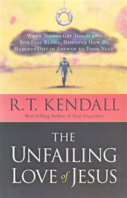 The Unfailing Love Of Jesus: When things get tough and you feel alone, discover how He reaches out in answer to your need. - eBook  -     By: R.T. Kendall