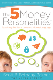 The 5 Money Personalities: Speaking the Same Love and Money Language - eBook  -     By: Scott Palmer, Bethany Palmer