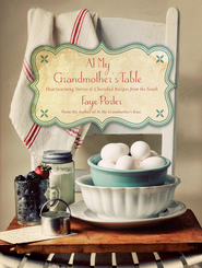 At My Grandmother's Table: Heartwarming Stories and Cherished Recipes from the South - eBook  -     By: Faye Porter
