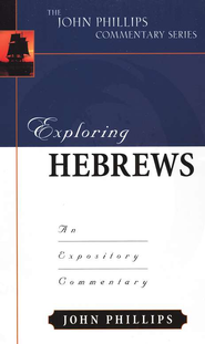 Exploring Hebrews  -              By: John Phillips