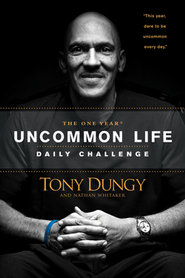 The One Year Uncommon Life Daily Challenge  -     By: Tony Dungy, Nathan Whitaker