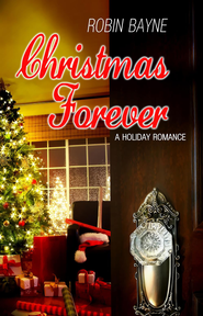 Christmas Forever: Novella - eBook  -     By: Robin Bayne