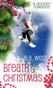 Breath of Christmas: Novelette - eBook  -     By: E.A. West
