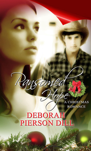 Ransomed Hope: Novelette - eBook  -     By: Deborah Pierson Dill